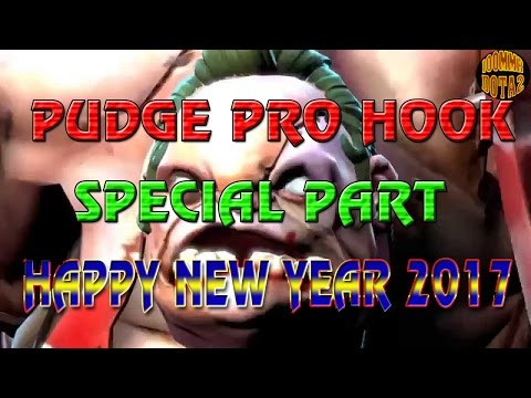 Dota 2 pudge pro hooks - Special part HAPPY NEW YEAR 2017