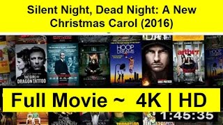 Silent Night, Dead Night: A New Christmas Carol Full Length'MovIE 2016