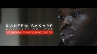 Raheem Bakare - Portrait Of Love (Official Video)