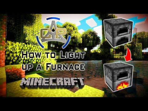 How To Light Up A Furnace On (MINECRAFT)