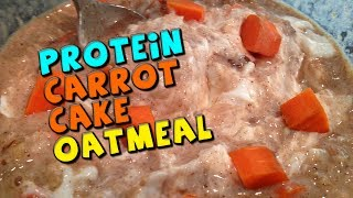 Protein Carrot Cake Oatmeal Recipe