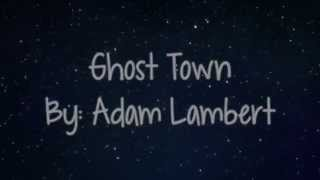 Ghost Town By Adam Lambert Lyric Video