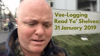 Vee-Logging Read Yo' Shelves:  31 January 2019