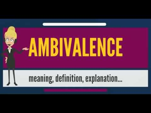 What is AMBIVALENCE? What does AMBIVALENCE mean? AMBIVALENCE meaning, definition & explanation