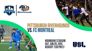 Pittsburgh Riverhounds vs. FC Montreal 6-20-15