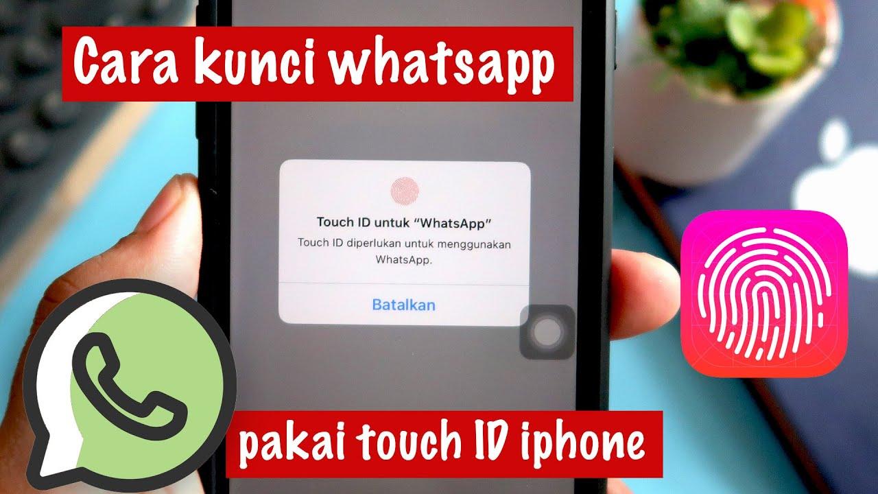 Cara Mengunci Wa Dengan Touch Id Fingerprint Di Iphone Youtube