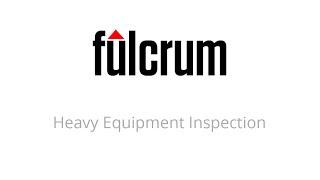 Fulcrum Heavy Equipment Inspection App