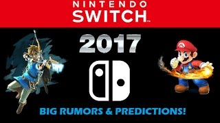 Nintendo Switch - Big Rumors & Predictions for 2017!