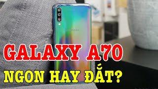 Đánh giá Samsung Galaxy A70 : NGON nhưng liệu có ĐẮT?