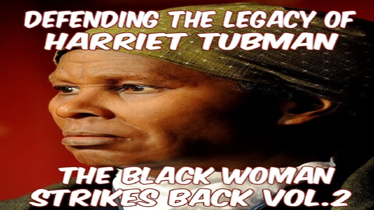DEFENDING THE LEGACY OF HARRIET TUBMAN: THE BLACK WOMAN STRIKES BACK VOL.2
