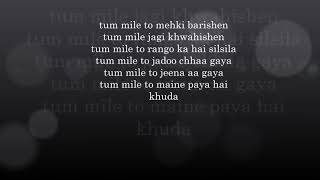Lyrics : Tum mile Lyrics
