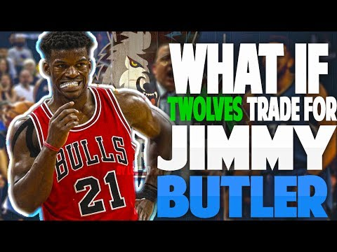 What If JIMMY BUTLER is TRADED to TIMBERWOLVES?!!
