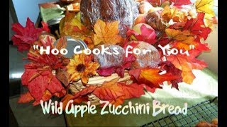 "Gambar cover Wild Apple Zucchini Bread - 🦉""Hoo Cooks for You"""