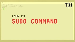 How to use the sudo command: 2-Minute Linux Tips