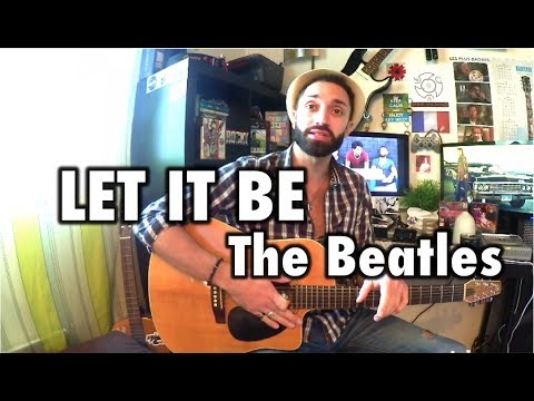 Let it Be - The Beatles - Cours de guitare complet (TUTO+TABS)