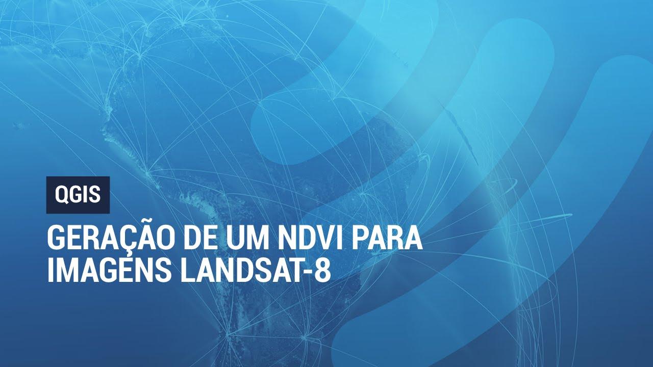 QGIS 2 8: Geração de um NDVI para imagens Landsat-8