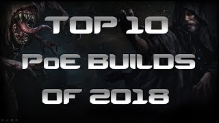 Path of Exile 3.5 - Top 10 Builds of 2018 - New Year's Special