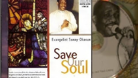evangelist dr  sonny okosuns  save our soul