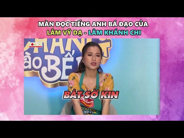 Bật ngửa khi nghe Lâm Vỹ Dạ và Lâm Khánh Chi nói tiếng Anh | Khi Chàng Vào Bếp Tập 6