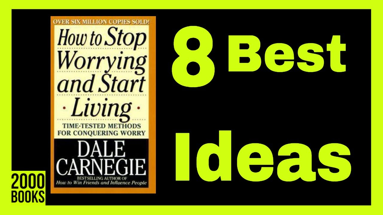 Download How to stop worrying and start living summary and review - 7 best ideas from Dale Carnegie's classic