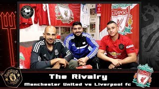 THE RIVALRY - MAN UTD V LIVERPOOL: Premier League Preview