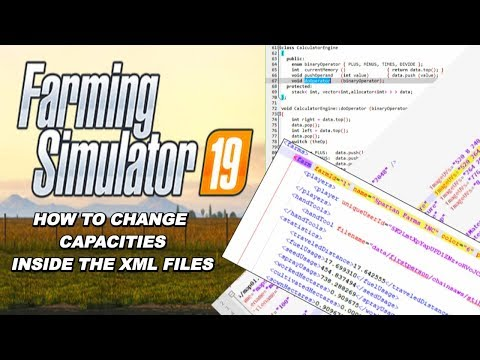 How To Change Capacities In The XML File. Farming Simulator 19