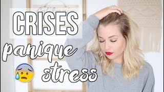 CRISES DE PANIQUE, ANGOISSE, STRESS : STORYTIME & SOLUTIONS !