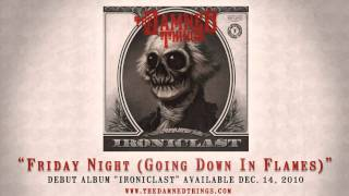 "The Damned Things - ""Friday Night (Going Down in Flames)"""