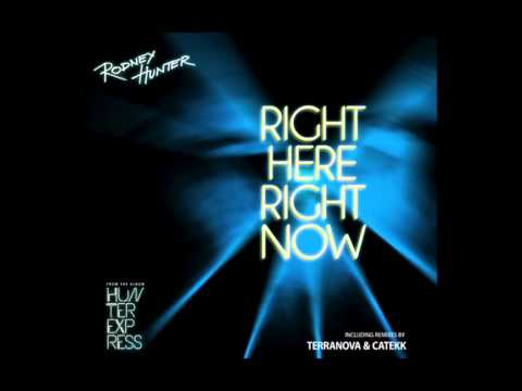 Rodney Hunter - Right Here Right Now (Original Version)