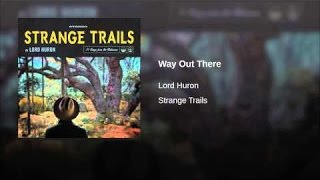 Way out There By LORD HURON