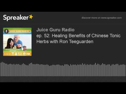 ep. 52: Healing Benefits of Chinese Tonic Herbs with Ron Teeguarden