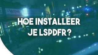 Hoe Installeer je LSPDFR [GTA 5] - KillaJ (LSPDFR Gastrol) PC
