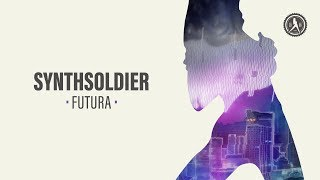 Synthsoldier - Futura (Official Audio)