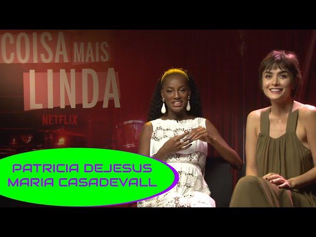 Coisa Mais Linda (NETFLIX) - Maria Casadevall e Patrícia Dejesus