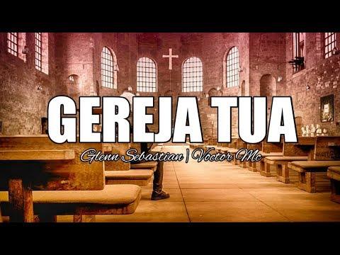 glenn-sebastian---gereja-tua-feat-voctor-mc-[-lirik-]