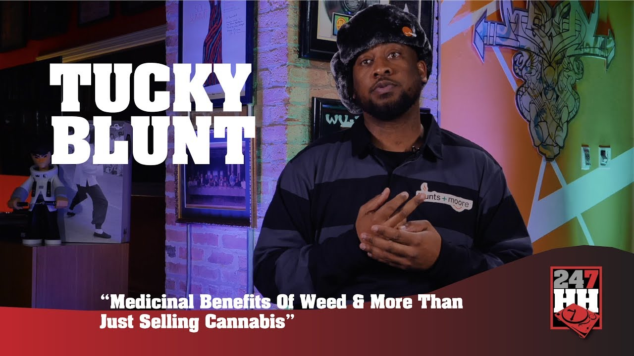 Tucky Blunt - Medicinal Benefits Of Weed & More Than Just Selling Recreational Cannabis (247HH EXCL)