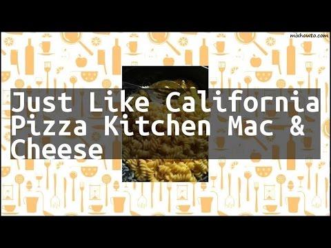 Recipe Just Like California Pizza Kitchen Mac Cheese Youtube
