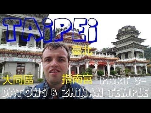 Taipei- Part 3/3 (DATONG, TAIPEI 101 & ZHINAN TEMPLE)