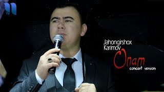 Jahongirshox Karimov - Onam | Жахонгиршох Каримов - Онам (concert version)