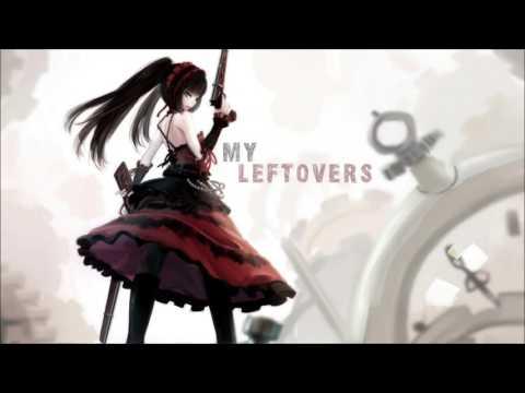 Nightcore - My Leftovers [HD]