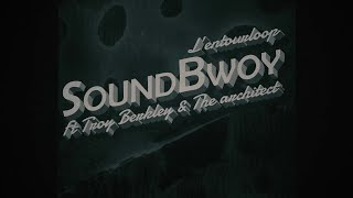 L'ENTOURLOOP Ft. Troy Berkley & The Architect - SoundBwoy (Official Video)