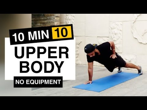 10 min upper body workout full upper body workouts no