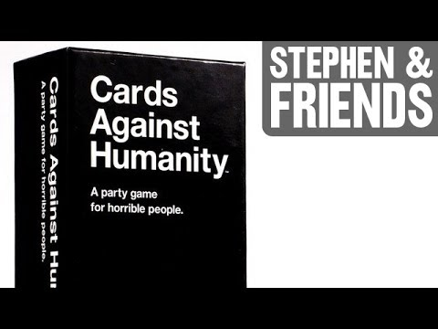 Stephen & Friends: Cards Against Humanity