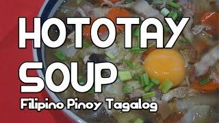 Hototay Soup - Filipino Pinoy Tagalog