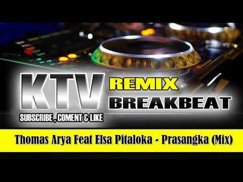 DJ Prasangka Thomas Arya Feat Elsa Pitaloka  House 2017