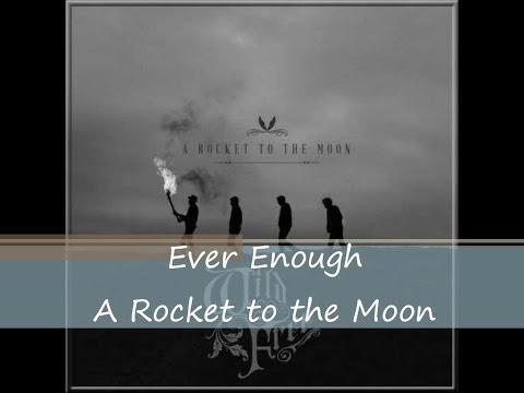 Ever Enough - A Rocket to the Moon (Lyrics)