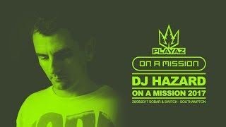 DJ Hazard  - On A Mission Southampton 2017
