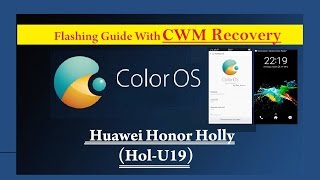 [Updated] Flashing Guide of Color OS 2.1.5i for Honor Holly [Hol-U19] HD [1080p]