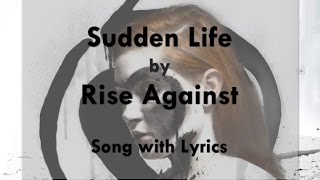 [HD] [Lyrics] Rise Against - Sudden Life