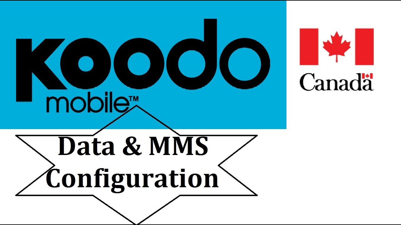 Koodo Mobile APN Settings for Android ( data & mms ) Canada
